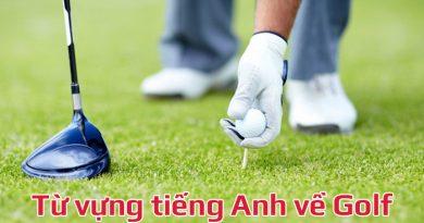 Tổng hợp từ vựng tiếng Anh về Golf hay gặp nhất